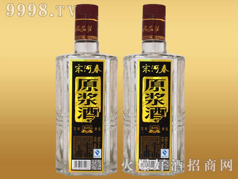 宗河春原浆酒
