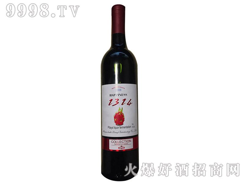 幸福1314干红葡萄酒(火龙果)750ml现火爆招商
