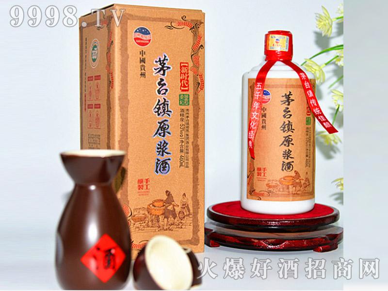 茅台镇原浆酒(新时代)53°500ml-白酒招商信息